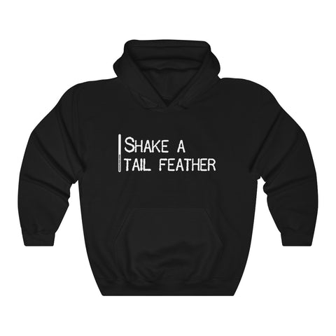 Shake A Tail Feather - Unisex Hooded Sweatshirt