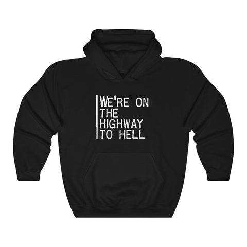 We're On The Highway To Hell - Unisex Hooded Sweatshirt