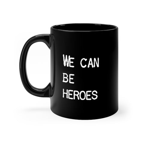 We Can Be Heroes Just For One Day - Mug - Black