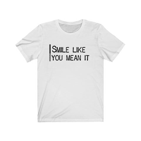 Smile Like You Mean It - Mens T - Light