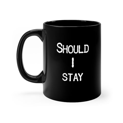Should I Stay Or Should I Go - Mug - Black