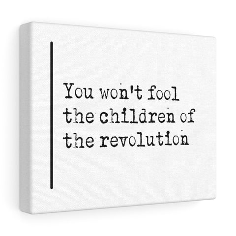 You Won't Fool The Children Of The Revolution - Canvas