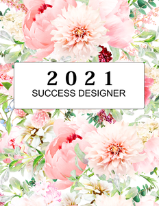 The 2021 Success Designer Planner: 60 Pages!