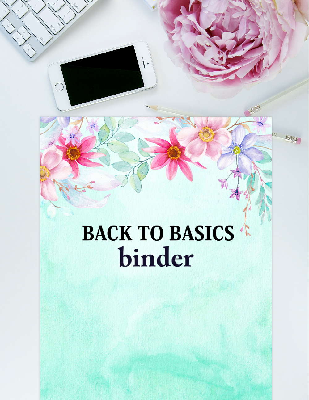 Back to Basics Binder: Includes ALL the Basics Organizers You Need!