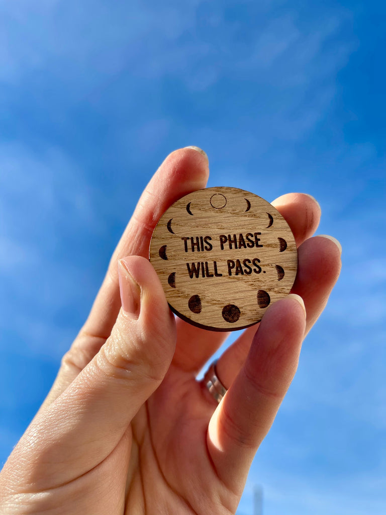 """This phase will pass"" - Wooden Token"