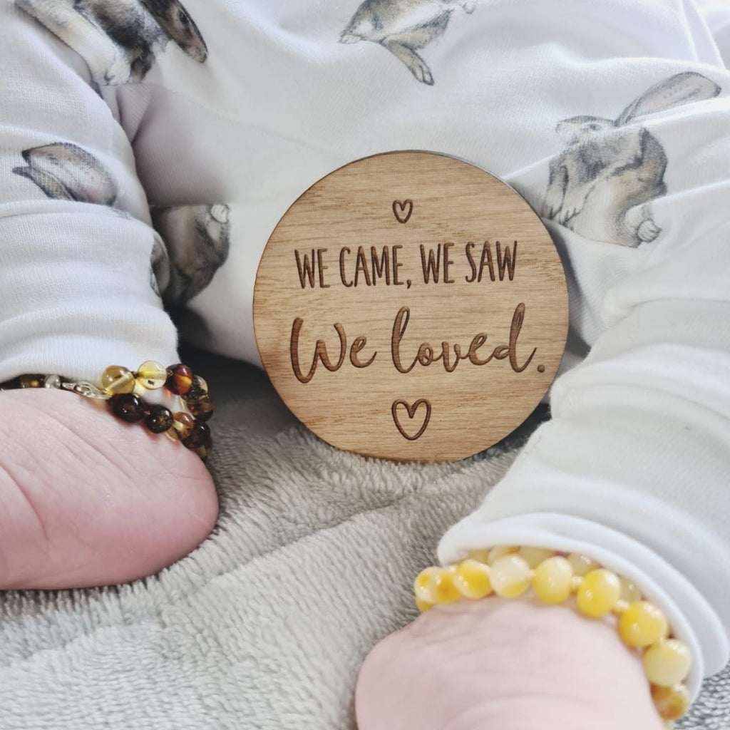 """We came, we saw, we loved"" wooden disc"