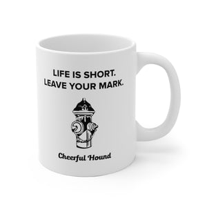 """Life is Short. Leave Your Mark."" Mug"