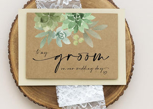 Groom Gift, To My Groom Card, Rustic Wedding from Bride, To My Future Husband, Wedding Day Cards, Handsome Husband Gift, Green Succulents