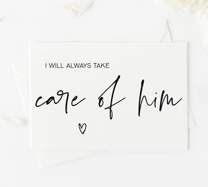 I will always take care of Him wedding day card to grooms parents from bride