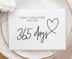 today I have loved you for 365 days first anniversary card