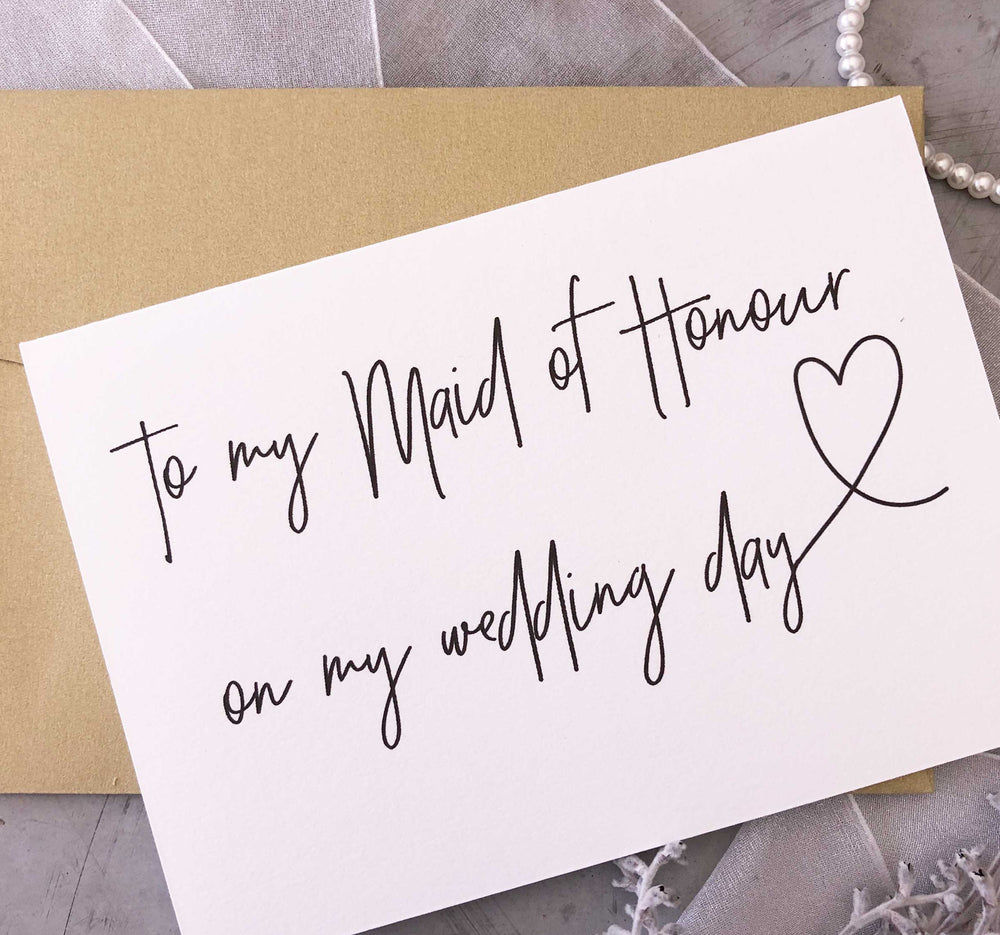 """To My Maid of Honor on My Wedding Day"" Card"