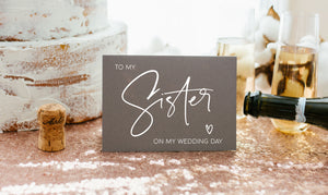 Grey and White To My Sister On My Wedding Day Card Bridesmaid Wedding Card