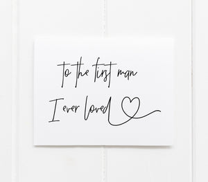 To The First Man I Ever Loved Wedding Card For Brides Dad