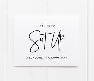 Its time to suit up will you be my groomsman card from bride groom wedding day