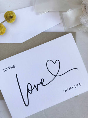 """To The Love of My Life"" Wedding Card"
