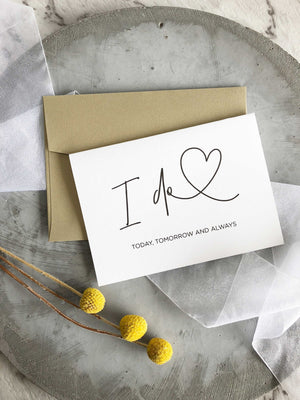 """I Do, Today, Tomorrow and Always"" Bride to Groom, Groom to Bride Card"