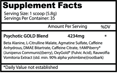 "<img src=""Psychoticgold.png"" alt=""Insane Labs Psychotic Gold Supplement facts"">"