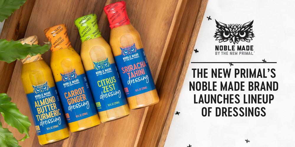 The New Primal's Noble Made Brand Launches Lineup of Dressings
