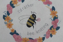 "Load image into Gallery viewer, ""I'd Rather Bee Knitting"" Tote"