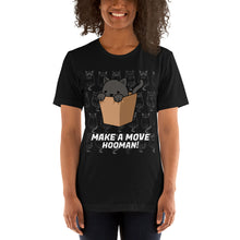 Load image into Gallery viewer, Make A Move Hooman Short-Sleeve Unisex T-Shirt