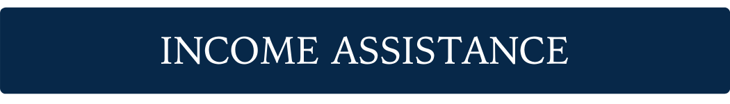 INCOME ASSISTANCE