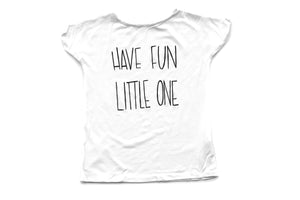 Have fun little one graphic tee