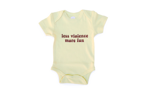 Less Violence More Fun - Onesie