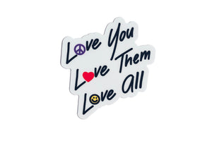Love You Love Them Love All Sticker