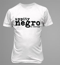 Load image into Gallery viewer, Uppity Negro In Therapy - Shirt