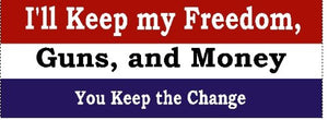 I'll Keep my Freedom - You Keep the Change Bumper Sticker - DOMAGRON