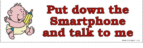 Put Down the Smartphone and Talk to Me Bumper Sticker - DOMAGRON