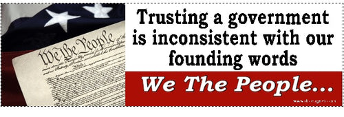 Trusting a government is inconsistent with our founding Bumper Sticker