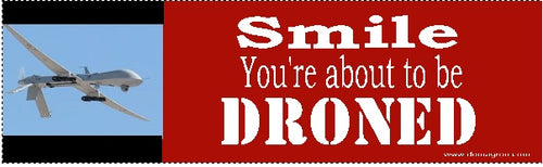 Smile- You are about to be droned Bumper Sticker - DOMAGRON