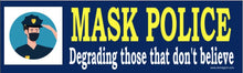 Load image into Gallery viewer, Mask Police Bumper Sticker - DOMAGRON