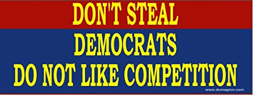 Don't Steal Anti-Democrat Bumper Sticker - DOMAGRON