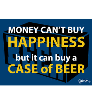 Money Can't Buy Happiness (Beer) Magnet