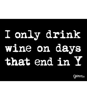 Days Ending in Y (Wine) Magnet