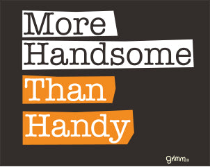 More Handsome Than Handy T-Shirt