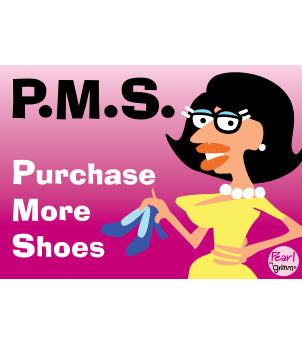 Pearl- Purchase More Shoes  Magnet