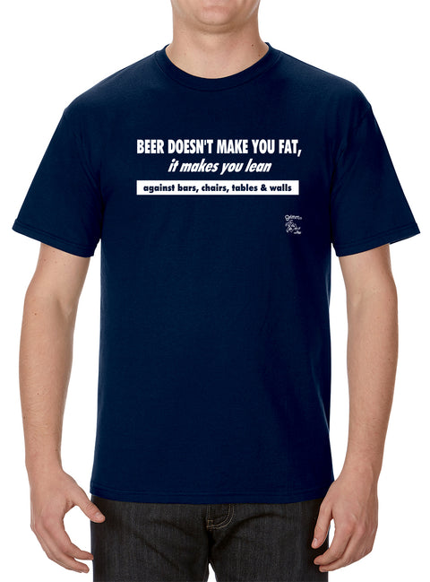 Beer Doesn't Make You Fat T-Shirt