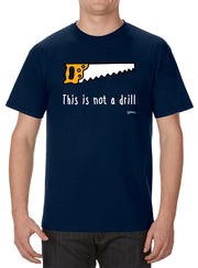Not a Drill T-Shirt