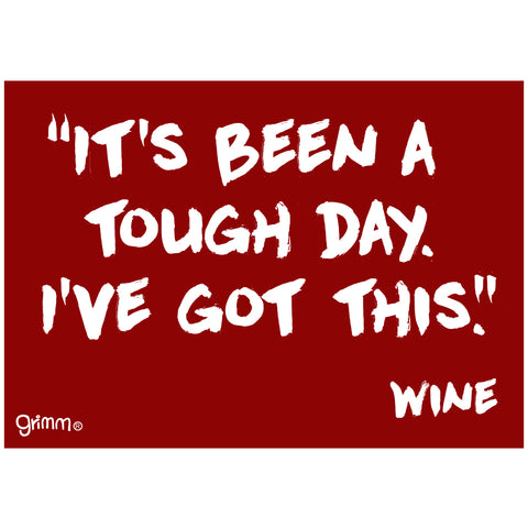 Tough Day / I've got this / Wine Magnet