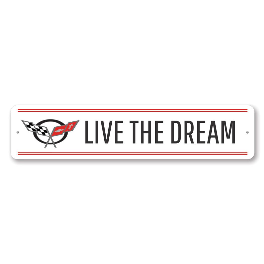 Corvette Live the Dream- Aluminum Street Sign