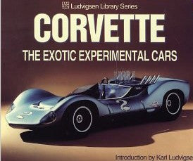 Corvette: The Exotic Experimental Cars (Ludvigsen Library) Paperback - [Corvette Store Online]