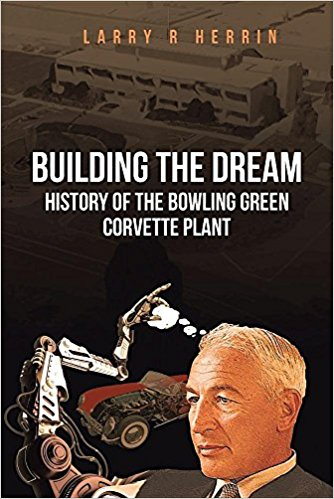 Building the Dream: History of the Bowling Green Corvette Plant - [Corvette Store Online]