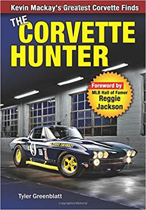 The Corvette Hunter: Kevin Mackay's Greatest Corvette Finds - Hardcover - [Corvette Store Online]