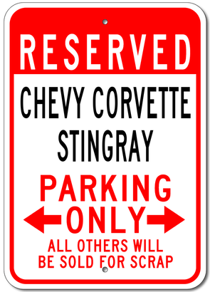 Chevy Corvette Stingray Reserved Parking Only - Aluminum Sign - [Corvette Store Online]