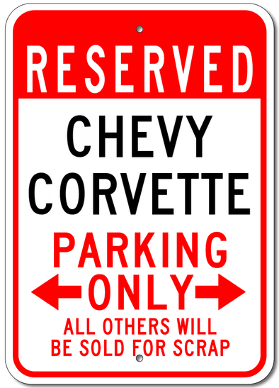 Chevy Corvette Reserved Parking Only - Aluminum Sign - [Corvette Store Online]