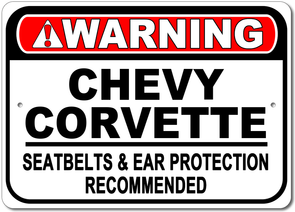 Corvette - Warning! Seatbelts & Ear Protection Recommended - Aluminum Sign - [Corvette Store Online]