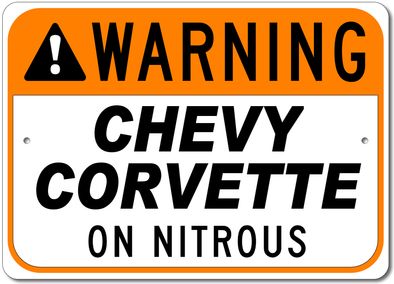 Corvette - Warning: On Nitrous - Aluminum Sign - [Corvette Store Online]